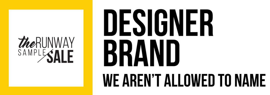 Designer Brand We Aren't Allowed to Name