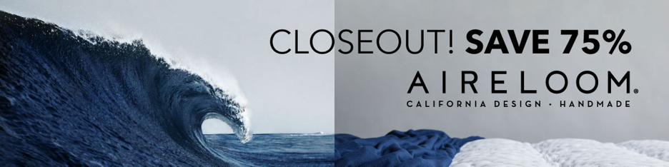 Aireloom Closeout! Save up to 75%