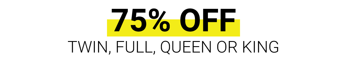 75% OFF - Twin, Full, Queen or King