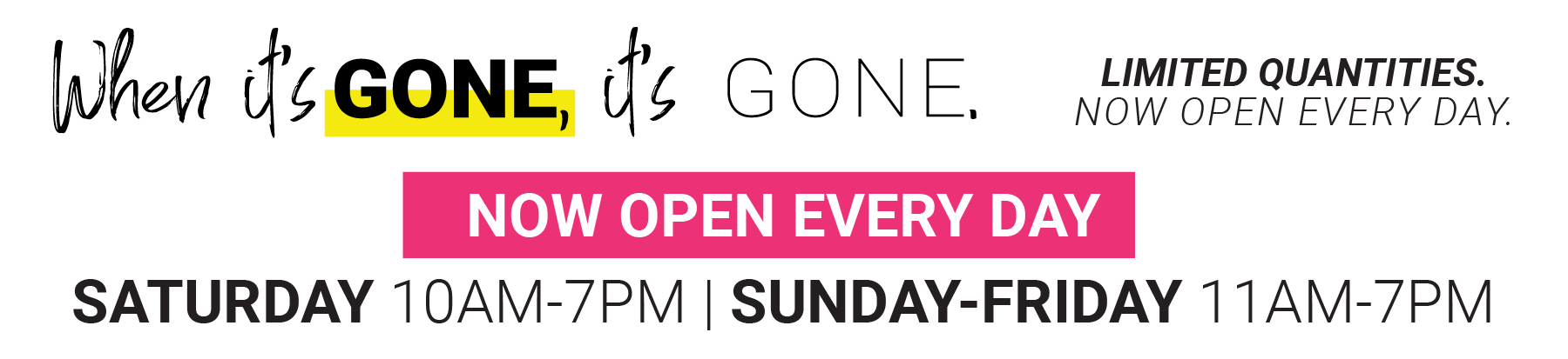 When it's gone its Gone. limited Quantities Now Open Every Day