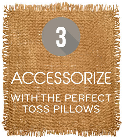 Accessorize with the Perfect Toss Pillows