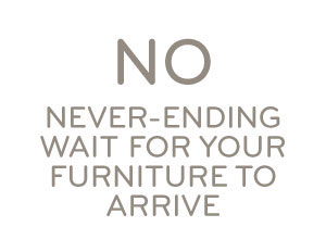 No Never-Ending Wait for Your Furniture To Arrive