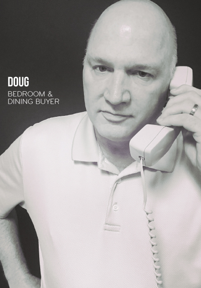 Doug, Bedroom & Dining Room Buyer