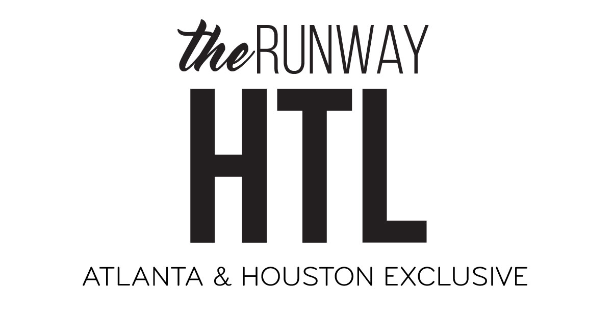 the Runway HTL Atlanta & Houston Exclusive