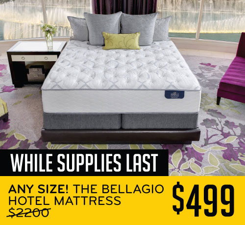 While Supplies Last Any Size! The Bellagio Hotel Mattress $499