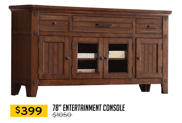 $399 $78-Inch Entertainment Console