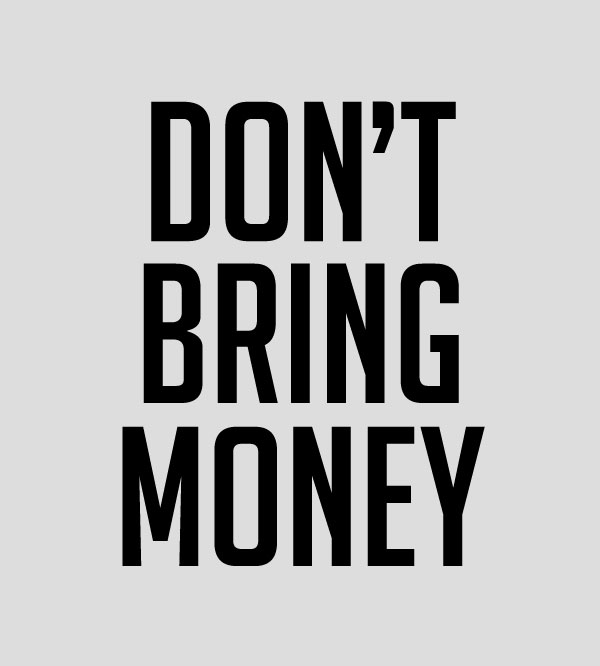 Don't Bring Money