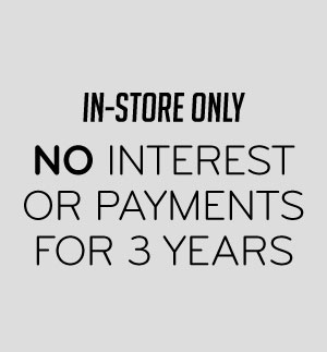 In-Store Only No Interest or Payments for 3 Years