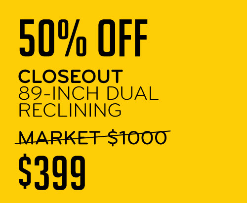 Closeout 89-Inch Dual Reclining $399
