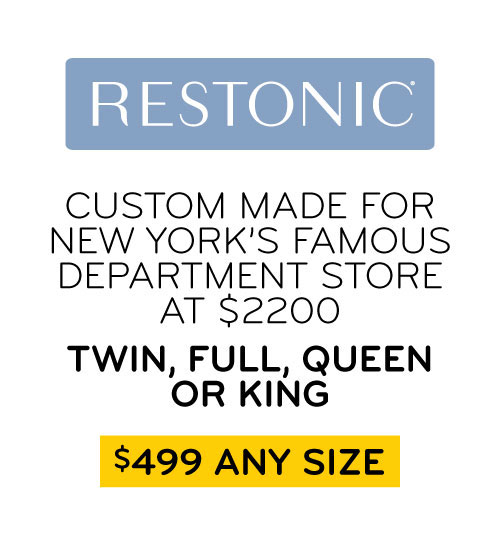 Restonic Custom Made for New York's Famous Department Store at $2200 Twin, Full, Queen or King $499 Any Size