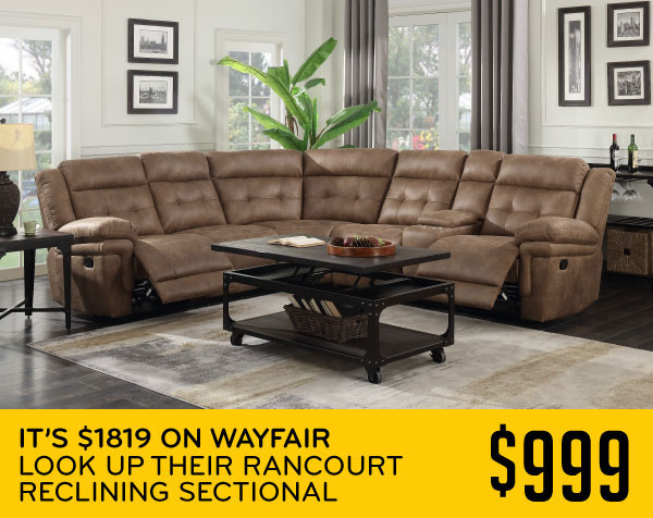 It's $1819 on Wayfair Look Up Their Rancourt Reclining Sectional $999