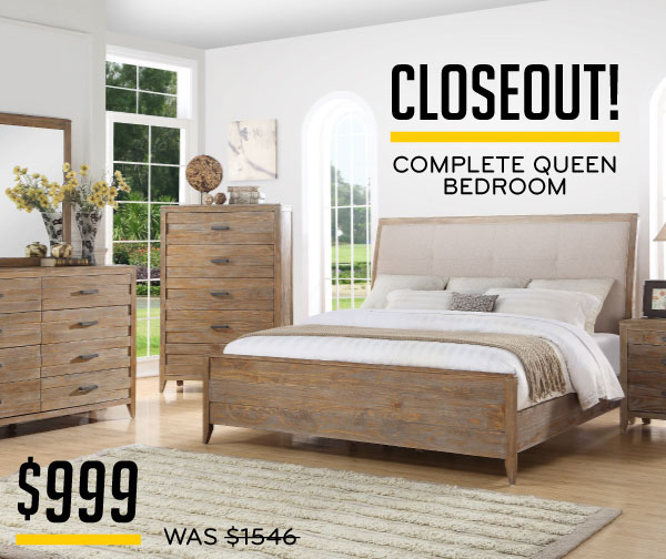 Closeout! Complete Queen Bedroom $999
