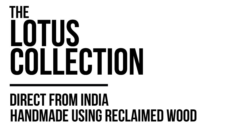 Lotus Collection Direct From India Handmade using Reclaimed Wood